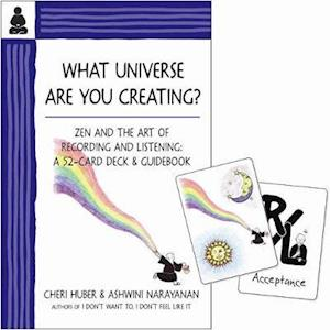 What Universe Are You Creating? af Cheri Huber