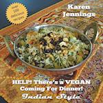 Help! There's a Vegan Coming for Dinner! Indian Style (Help Theres a Vegan, nr. 3)