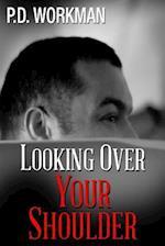 Looking Over Your Shoulder af P. D. Workman