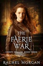 Faerie War (Creepy Hollow, #3) af Rachel Morgan
