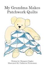 My Grandma Makes Patchwork Quilts