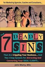 The 7 Deadly Sins That Are Crippling Your Business