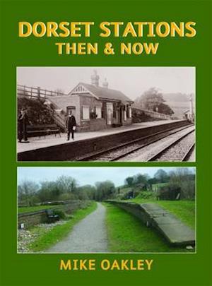 Bog, hardback Dorset Stations Then & Now af Mike Oakley