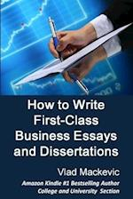 How to Write First-Class Business Essays and Dissertations