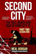 Second City (Fall Death and Rise of Cork City FC, nr. 2)