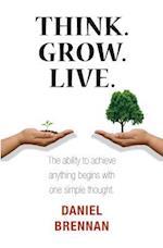 Think. Grow. Live. af Daniel Brennan