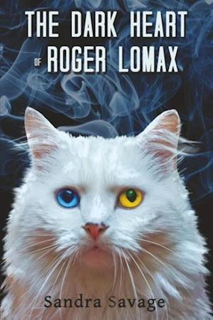 The Dark Heart of Roger Lomax af Sandra Savage