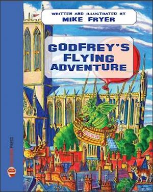 Godfrey's Flying Adventure af Mike Fryer