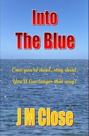Into the Blue af J. M. Close