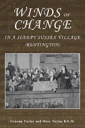 Winds of Change in a Sleepy Sussex Village af Mary Taylor, Graeme