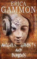Angels, Ghosts and Demons