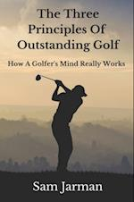 Three Principles of Outstanding Golf: How A Golfer's Mind Really Works. af Sam Jarman