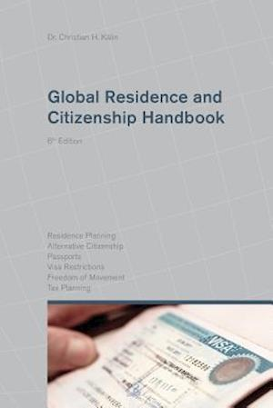 Bog, paperback Global Residence and Citizenship Handbook af Christian H. Kalin
