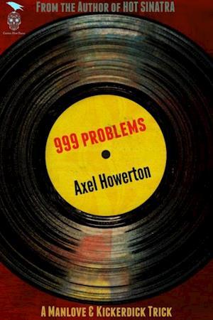 999 Problems af Axel Howerton