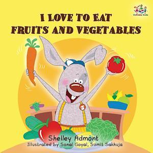 I Love to Eat Fruits and Vegetables af Shelley Admont