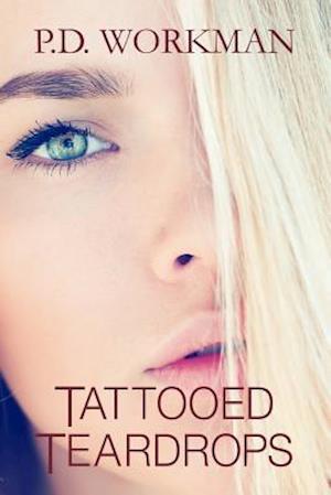 Tattooed Teardrops af P. D. Workman