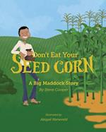 Don't Eat Your Seed Corn! (Big Maddock, nr. 1)