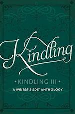 Kindling Volume III