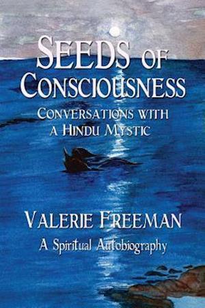 Seeds of Consciousness af Valerie Freeman