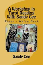 A Workshop in Tarot Reading with Sandy Cee
