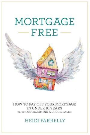 Bog, paperback Mortgage Free af Heidi Farrelly