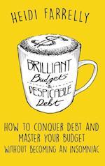Brilliant Budgets and Despicable Debt af Heidi Farrelly