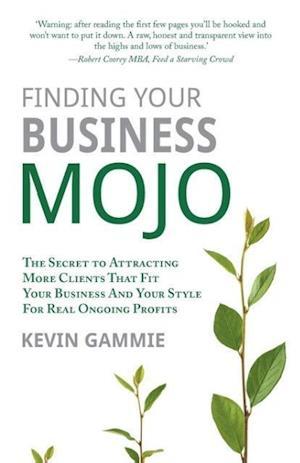 Bog, paperback Finding Your Business Mojo af Kevin Gammie