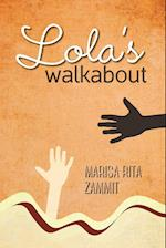 Lola's Walkabout