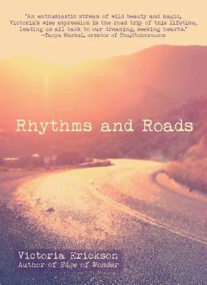 Rhythms and Roads af Victoria Erickson