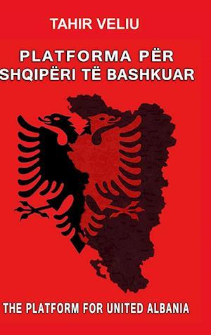 Platforma Per Shqiperi Te Bashkuar af Tahir Veliu