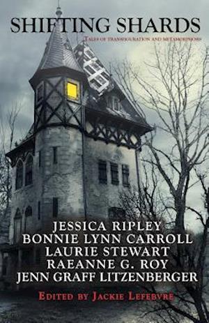 Shifting Shards af Bonnie Lynn Carroll, Jessica Ripley