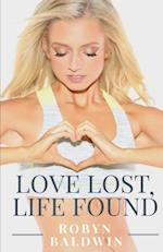 Love Lost, Life Found