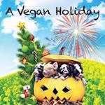 A Vegan Holiday (Children Book, nr. 1)