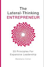 The Lateral Thinking Entrepreneur - 33 Principles for Expansive Leadership