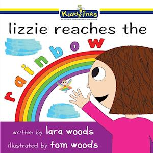 Bog, paperback Lizzie Reaches the the Rainbow af Lara Woods