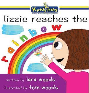 Lizzie Reaches the Rainbow af Lara Woods