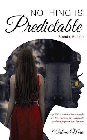 Bog, paperback Nothing Is Predictable af Adalina Mae