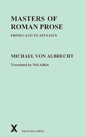 Bog, paperback Masters of Roman Prose from Cato to Apuleius af M von Albrecht