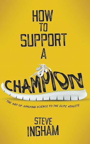 Bog, paperback How to Support a Champion af Steve Ingham