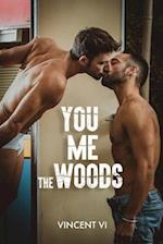 You, Me, the Woods