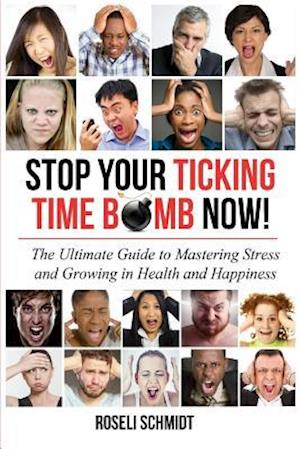 Bog, paperback Stop Your Ticking Time Bomb Now! af Roseli Schmidt