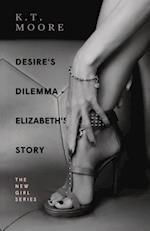 Desire's Dilemma Series - Elizabeth's Story (Desires Dilemma, nr. 1)