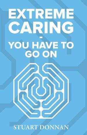 Bog, paperback Extreme Caring - You Have to Go on af Stuart Donnan