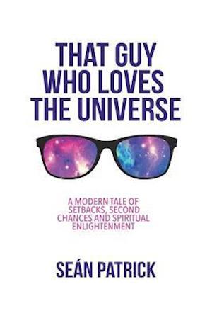 Bog, paperback That Guy Who Loves the Universe af Sean Patrick