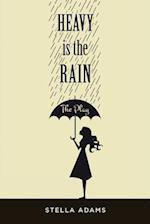 Heavy Is the Rain