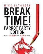 Break Time! Parrot Party Edition