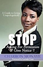 Stop Asking for Permission & Give Notice