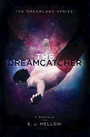 The Dreamcatcher af E. J. Mellow