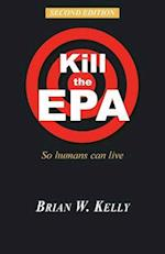 Kill the EPA Second Edition