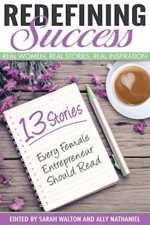 Redefining Success af Ally Nathaniel, Sarah Walton
